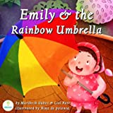 Emily and the Rainbow Umbrella (An Illustrated Childrens Picture Book about Colors and Diversity)