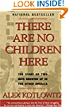 There Are No Children Here: The Story...