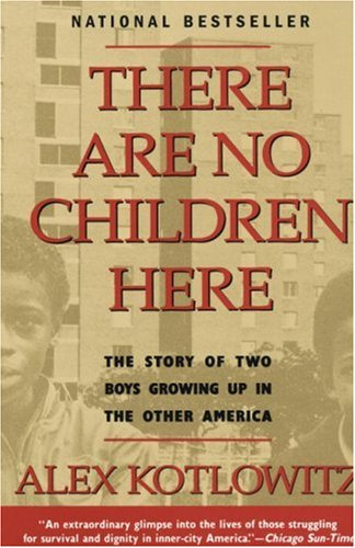 There Are No Children Here: The Story of Two Boys Growing Up in The...