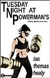 Tuesday Night at Powerman's (The Harry Blaine Stories Book 3)