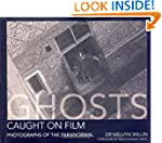 Ghosts Caught on Film: Photographs of...