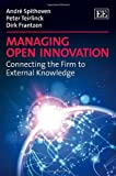 Managing Open Innovation: Connecting the Firm to External Knowledge