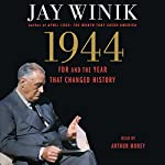 1944: FDR and the Year That Changed History | Jay Winik
