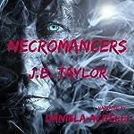 Necromancers | J.B. Taylor