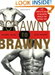 Scrawny to Brawny: The Complete Guide...