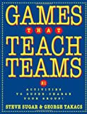 img - for Games That Teach Teams: 21 Activities to Super-Charge Your Group! book / textbook / text book
