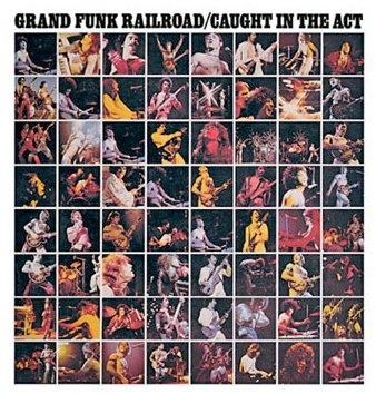 Grand Funk Railroad - Caught in the Act - Zortam Music