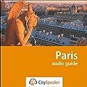 Paris (Audio Guide CitySpeaker) Audiobook by Marlène Duroux, Olivier Maisonneuve Narrated by Delphine Guillot, Julien Dutel