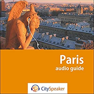 Paris (Audio Guide CitySpeaker) Audiobook