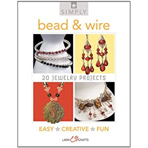 Simply Bead &amp; Wire: 20 Jewelry Projects (Simply Pamphlet)
