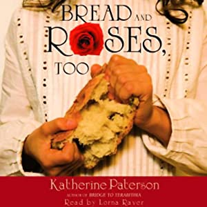 Bread and Roses, Too | [Katherine Paterson]