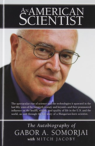 An American Scientist: The Autobiography of Gabor A. Somorjai