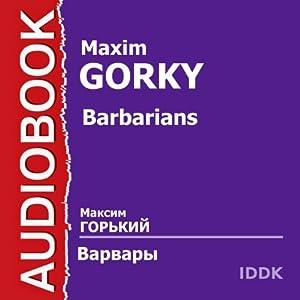 Barbarians [Russian Edition] | [Maxim Gorky]