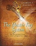 The Master Key System: Der Universalschl�ssel zu einem erfolgreichen Leben