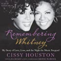 Remembering Whitney: My Story of Love, Loss, and the Night the Music Stopped (       UNABRIDGED) by Cissy Houston Narrated by Robin Miles