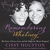 Remembering Whitney: My Story of Love, Loss, and the Night the Music Stopped | [Cissy Houston]