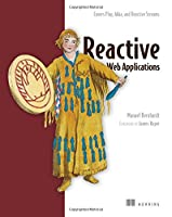 Reactive Web Applications: Covers Play, Akka, and Reactive Streams