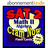 SAT II Prep Test MATH LEVEL II Part 1 - ALGEBRA REVIEW Flash Cards--CRAM NOW!--SAT 2 Exam Review Book & Study Guide (SAT II Cram Now! 8) (English Edition)