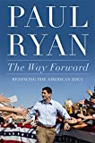 The Way Forward: Renewing the American Idea