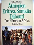 Äthiopien, Eritrea, Somalia, Djibouti. Horn von Afrika