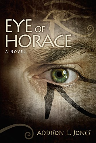 Eye of Horace by Addison L. Jones