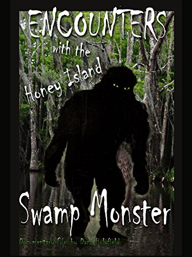 Encounters with the Honey Island Swamp Monster on Amazon Prime Instant Video UK