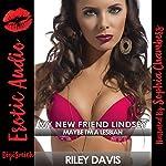 My New Friend Lindsey: Maybe I'm a Lesbian   Riley Davis