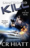 Sanctioned Kill: A Kyra Ray Novel (ATU Spy Series - Book 1)