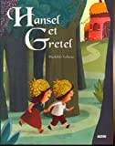 """HANSEL ET GRETEL (Collection """"""""Les p'tits classiques"""""""")"""