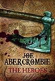 The Heroes Joe Abercrombie BA
