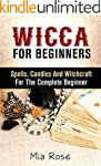 Wicca For Beginners: Spells, Candles...