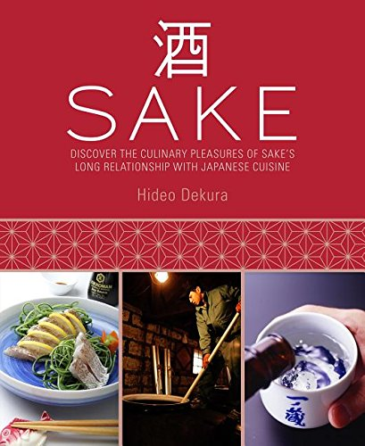 Sake: Discover the Culinary Pleasures of Sake's Long Relationship With Japanese Cuisine by Hideo Dekura