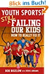 Youth Sports: Still Failing Our Kids...