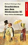 Geschichten aus dem Biedermeier III: Neun weitere Erzählungen (German Edition) (1489597662) by Mörike, Eduard