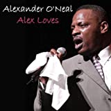 Alex Loves...by Alexander O'Neal