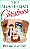 The Meaning of Christmas - Childrens Picture book on the significance of Christmas symbols