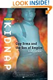 Kidnap: A YA Action Adventure. In another time & another place... (Guy Erma and the Son of Empire Book 1)