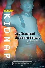 Kidnap: An Action Adventure set a long time ago on a planet far far away... (Guy Erma and the Son of Empire Book 1)