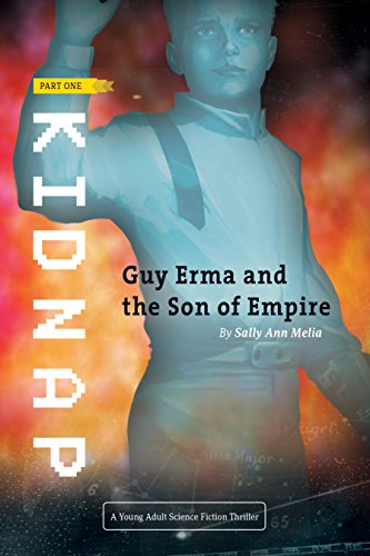 Kidnap: An Action Adventure set a long time ago on a planet far far away... (Guy Erma and the Son of Empire Book 1)