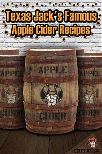 texas-jacks-famous-apple-cider-recipes-how-to-make-sweet-and-hard-cider-recipes-for-smoothies-sweet-