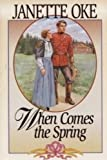 When Comes the Spring (Canadian West #2) (0553805665) by Janette Oke