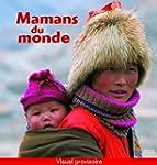 Mamans du monde [nouvelle �dition]