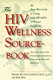 img - for The HIV Wellness Sourcebook: An East/West Guide to Living with HIV/AIDS and Related Conditions by Misha Ruth Cohen (1998-06-15) book / textbook / text book