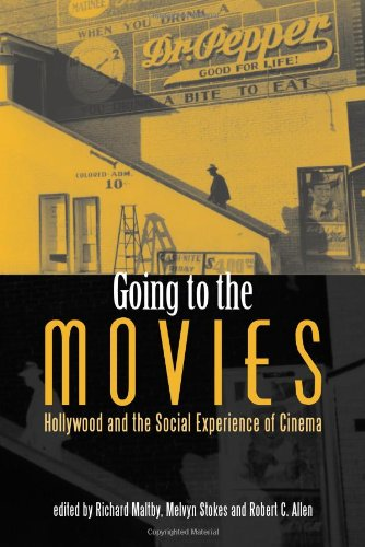Going to the Movies: Hollywood and the Social Experience of the Cinema: Hollywood and the Social Experience of Cinema (Exeter Studies in Film History)