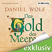 Das Gold des Meeres | Daniel Wolf