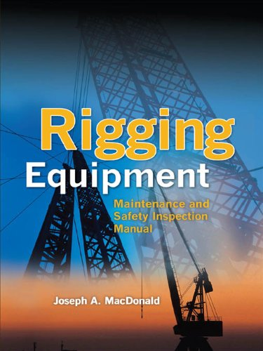 Rigging Equipment : Maintenance and Safety Inspection Manual