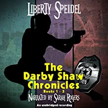 The Darby Shaw Chronicles: Books 1 - 3 Audiobook by Liberty Speidel Narrated by Sarah Rogers