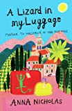 img - for A Lizard In My Luggage: Mayfair To Mallorca In One Easy Move (Mallorca (Anna Nicholas)) book / textbook / text book