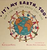 It's my earth, too: How I can help the earth stay alive (Primary place) (0382322231) by Krull, Kathleen