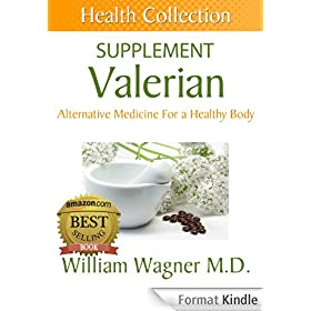 The Valerian Supplement: Alternative Medicine for a Healthy Body (Health Collection) (English Edition)